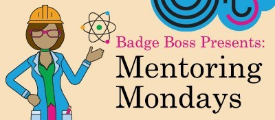 Badge Boss Presents: Mentoring Mondays